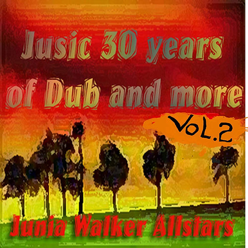Jusic: 30 Years of Dub and More, Vol. 2 by Junia Walker AllStars