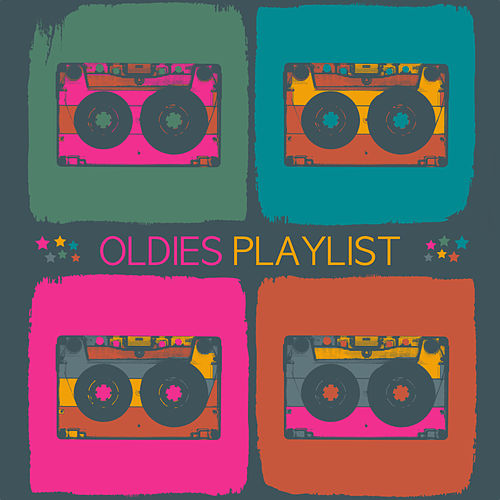 Oldies Playlist by Various Artists