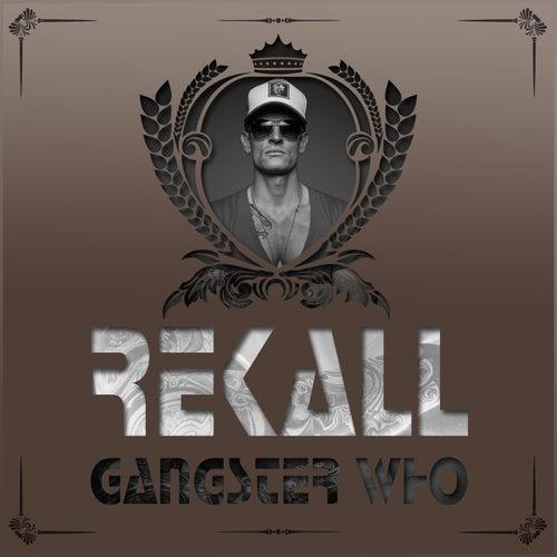 Gangster who von Rekall