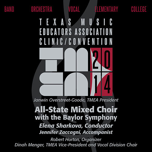 2014 Texas Music Educators Association (TMEA): All-State Mixed Choir with the Baylor Symphony Orchestra von Texas All-State Mixed Choir