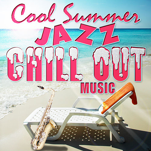 Cool Summer Jazz Chill Out de Various Artists