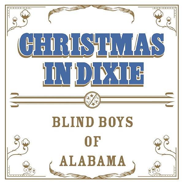 Alabama Christmas In Dixie.Christmas In Dixie By The Blind Boys Of Alabama Napster