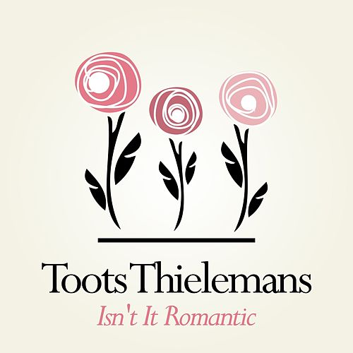 Isn't It Romantic von Toots Thielemans