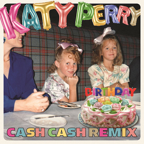Birthday (Cash Cash Remix) de Katy Perry