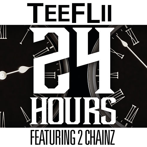 24 Hours von TeeFLii