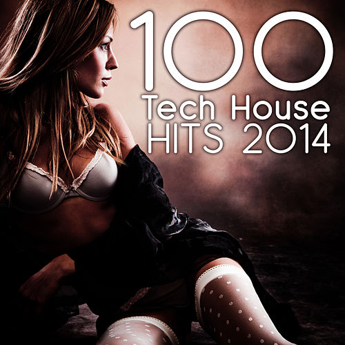 Tech House 100 Tech House Hits by Various Artists