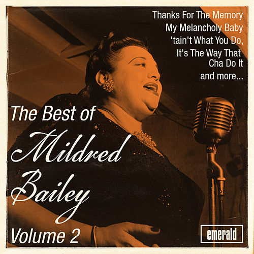 The Best of Mildred Bailey - Vol. 2 by Mildred Bailey