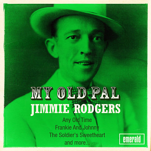 My Old Pal by Jimmie Rodgers