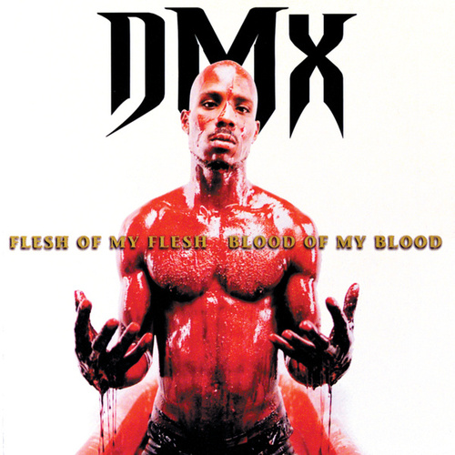 Flesh Of My Flesh, Blood Of My Blood by DMX