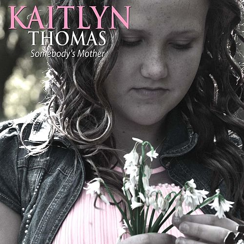 Somebody's Mother by Kaitlyn Thomas
