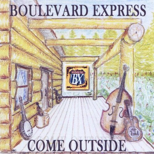 Come Outside de Boulevard Express