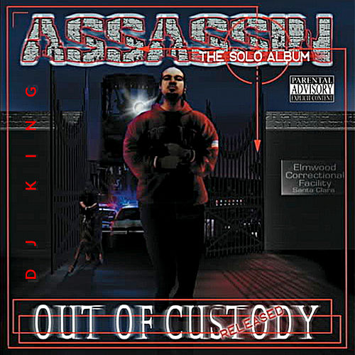 Out Of Custody de Dj King Assassin