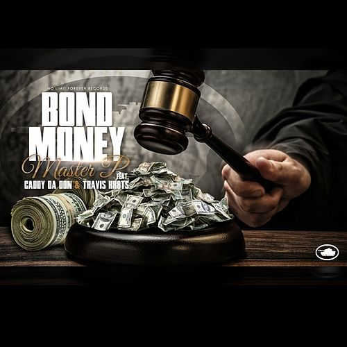 Bond Money - (feat. Caddy Da Don & Travis Kr8ts) - Single von Master P