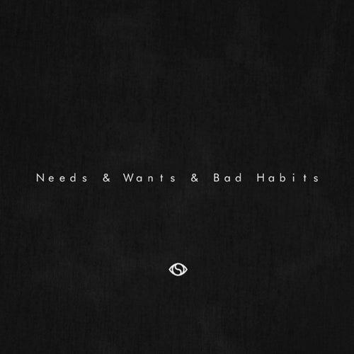 Needs & Wants & Bad Habits by Iamnobodi