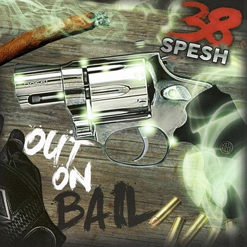 Out on Bail (Extended Version) by 38 Spesh