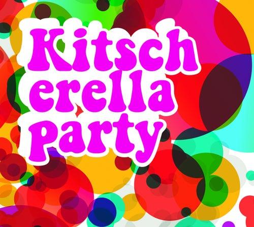 Kitscherella Party von Various Artists