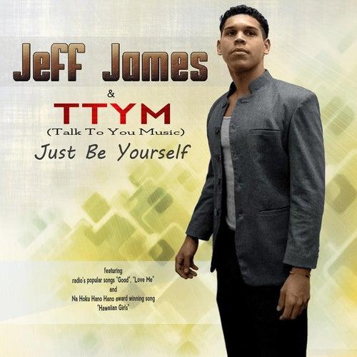 Just Be Yourself de Jeff James