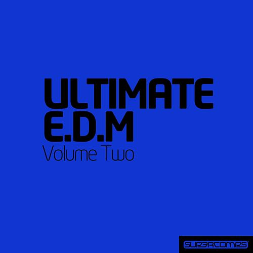 Ultimate Electronic Dance Music - Vol. Two - EP by Various Artists