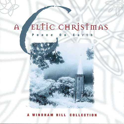 A Celtic Christmas: Peace On Earth by Various Artists