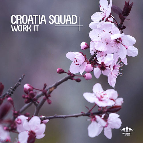 Work It by Croatia Squad