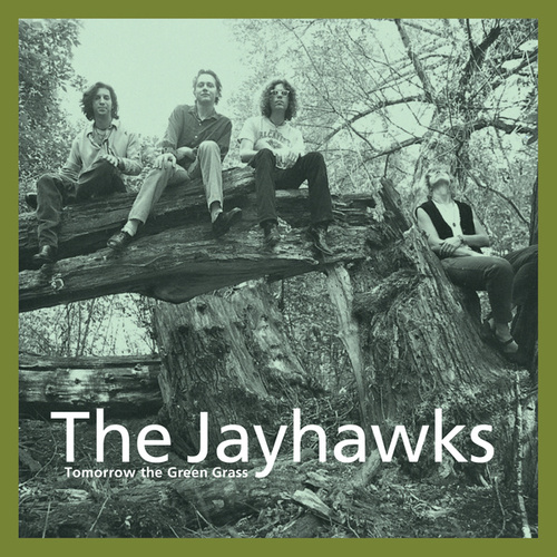Tomorrow The Green Grass (Legacy Edition) by The Jayhawks