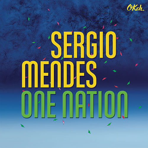 One Nation (feat. Carlinhos Brown) by Sergio Mendes