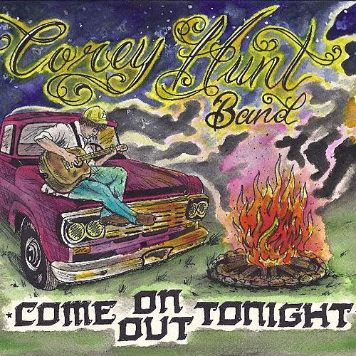 Come on out Tonight by Corey Hunt Band
