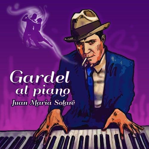 Gardel al Piano (EP) von Juan María Solare