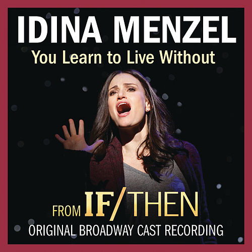 You Learn to Live Without by Idina Menzel