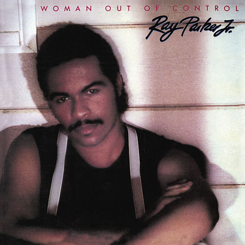 Woman Out of Control (Bonus Track Version) de Ray Parker Jr.