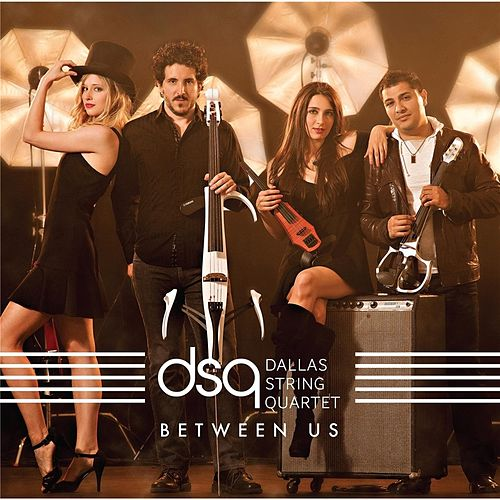 Between Us by Dallas String Quartet