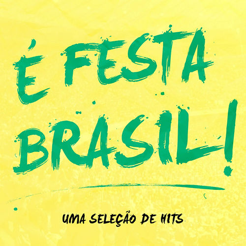 É Festa Brasil by Various Artists