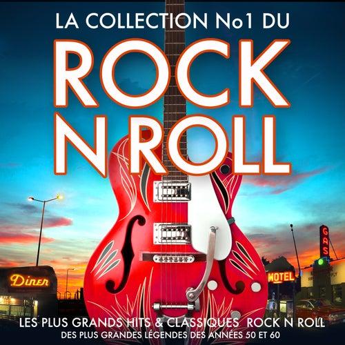 La Collection No.1 du Rock n Roll - Les Plus Grands Hits & Classiques  Rock n Roll des Plus Grandes Légendes des années 50 et 60 von Various Artists