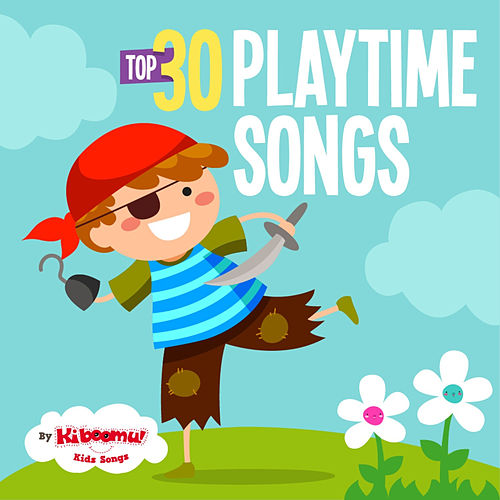 Top 30 Playtime Songs by Various Artists