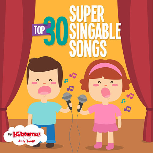 Top 30 Super Singable Songs by The Kiboomers
