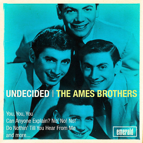 Undecided de The Ames Brothers