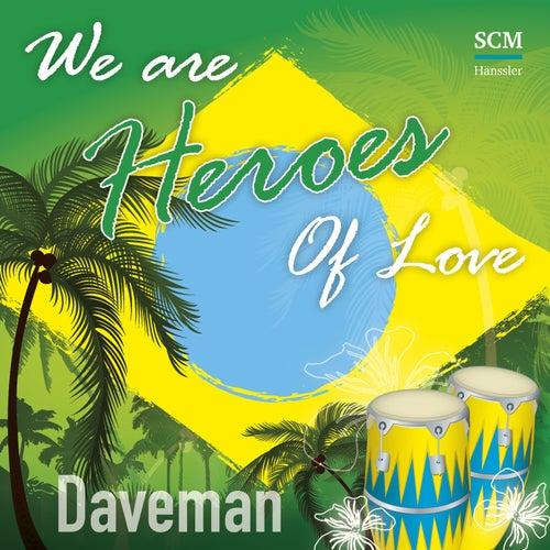 Heroes of Love (Single) by Daveman