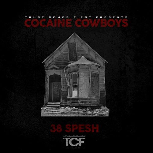 Cocaine Cowboys by 38 Spesh