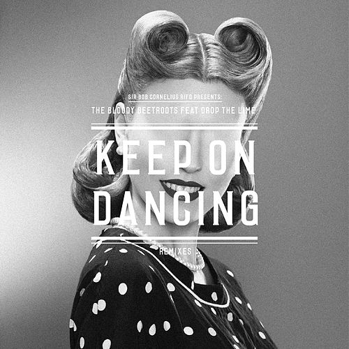Keep On Dancing (Remixes) von The Bloody Beetroots