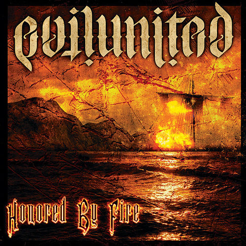 Honored By Fire by Evil United