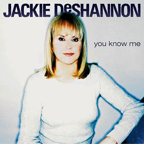 You Know Me de Jackie DeShannon