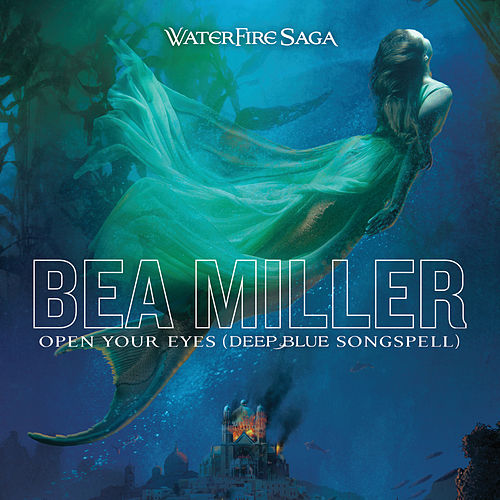 Open Your Eyes (Deep Blue Songspell) by Bea Miller