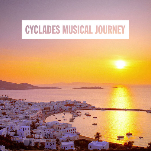 Cyclades Musical Journey by Various Artists