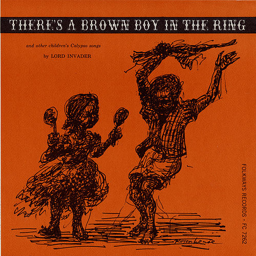 There's a Brown Boy in the Ring and Other Children's Calypso Songs von Lord Invader