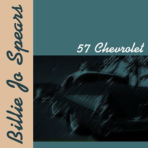 57 Chevrolet by Billie Jo Spears