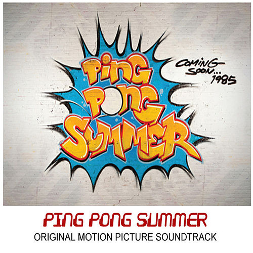 Ping Pong Summer (Original Motion Picture Soundtrack) de Various Artists