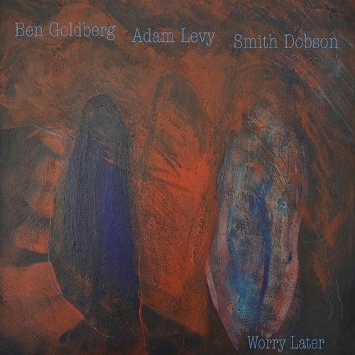 Worry Later (Bonus Version) de Adam Levy