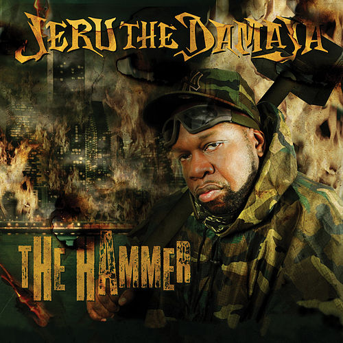 The Hammer von Jeru the Damaja