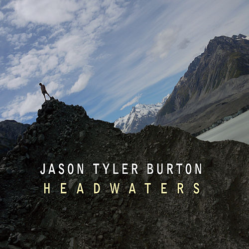 Headwaters by Jason Tyler Burton