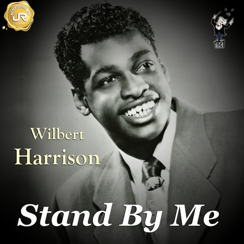 Stand by Me by Wilbert  Harrison